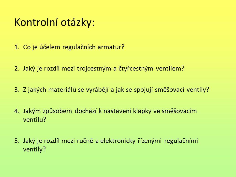 Kontrolní otázky: Co je účelem regulačních armatur