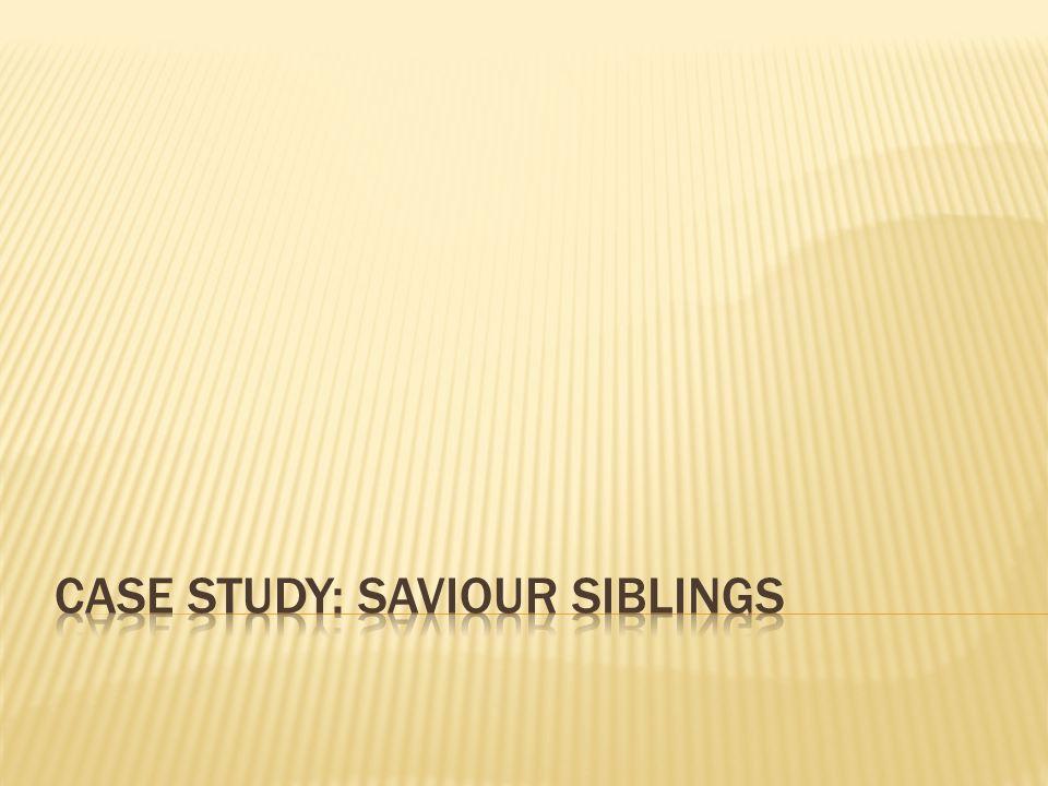 case study: Saviour Siblings