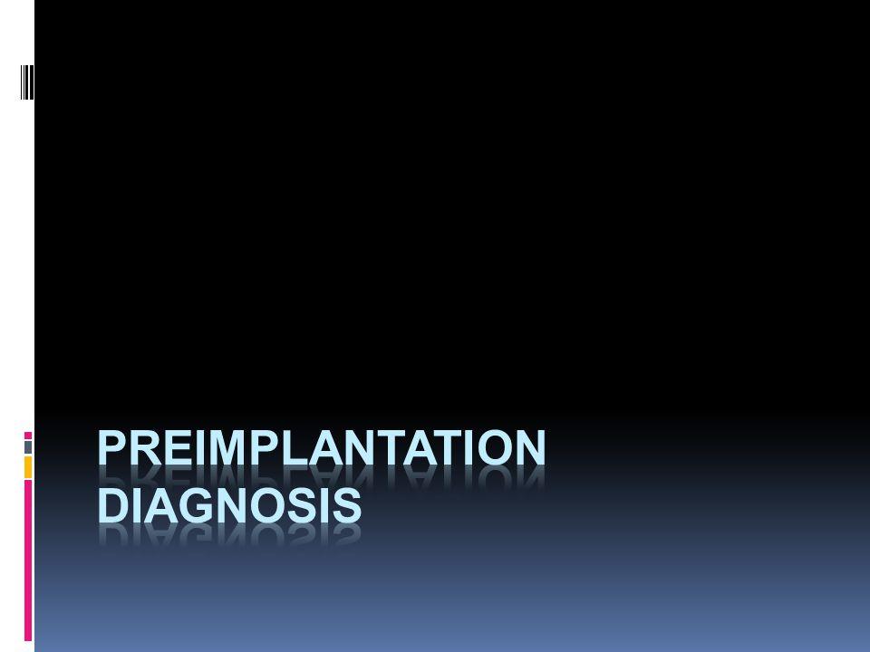 Preimplantation diagnosis