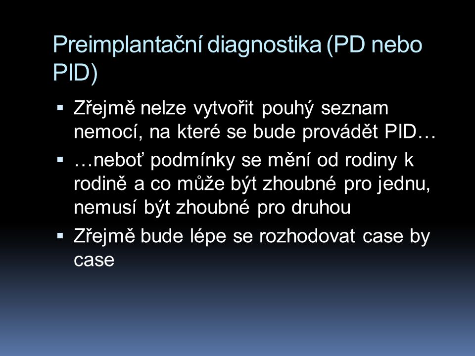 Preimplantační diagnostika (PD nebo PID)