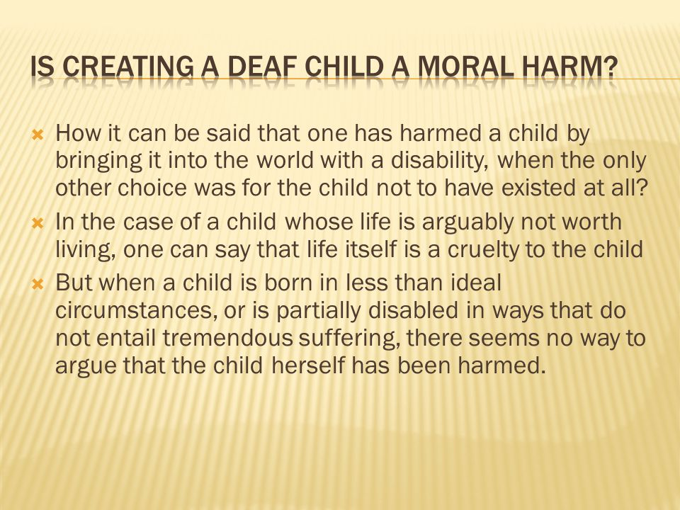 Is Creating a Deaf Child a Moral Harm