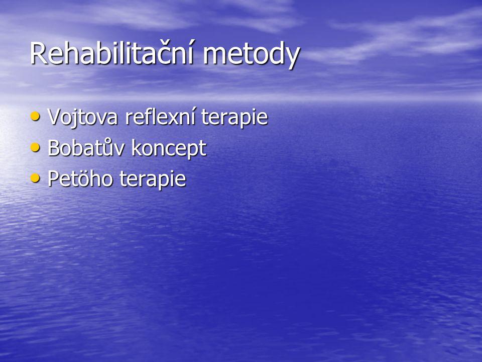 Rehabilitační metody Vojtova reflexní terapie Bobatův koncept