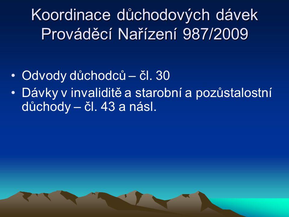 Koordinace důchodových dávek Prováděcí Nařízení 987/2009