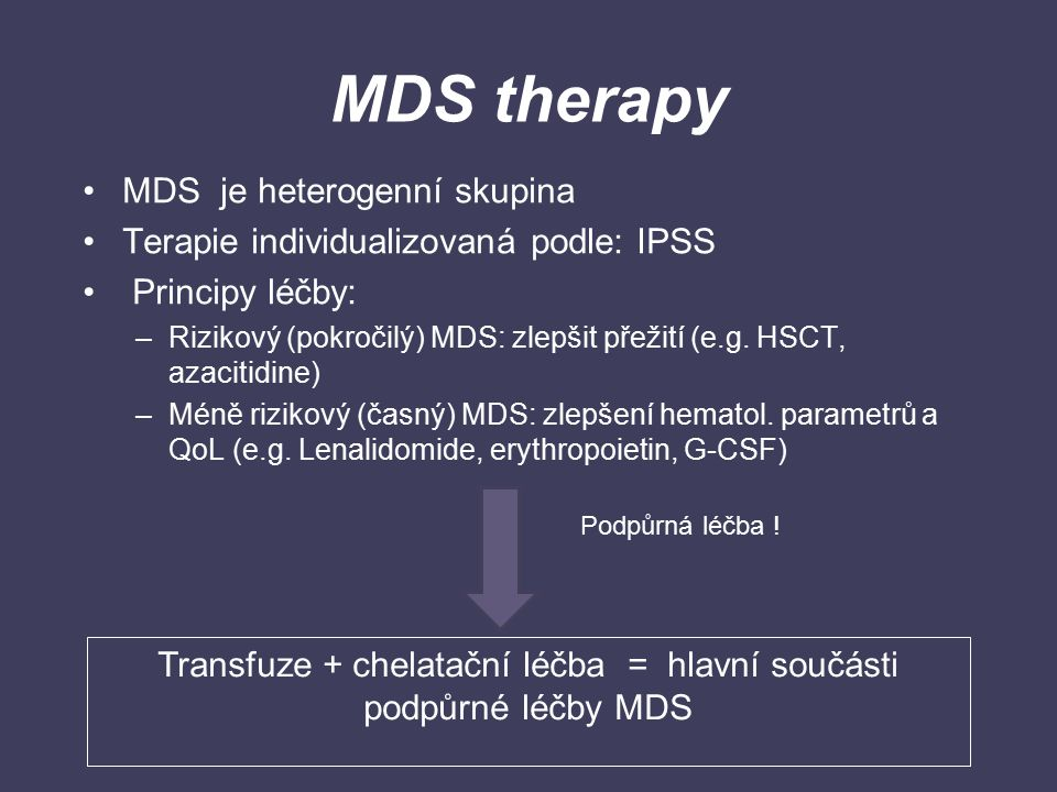 Transfuze + chelatační léčba = hlavní součásti podpůrné léčby MDS