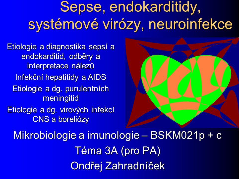Sepse, endokarditidy, systémové virózy, neuroinfekce