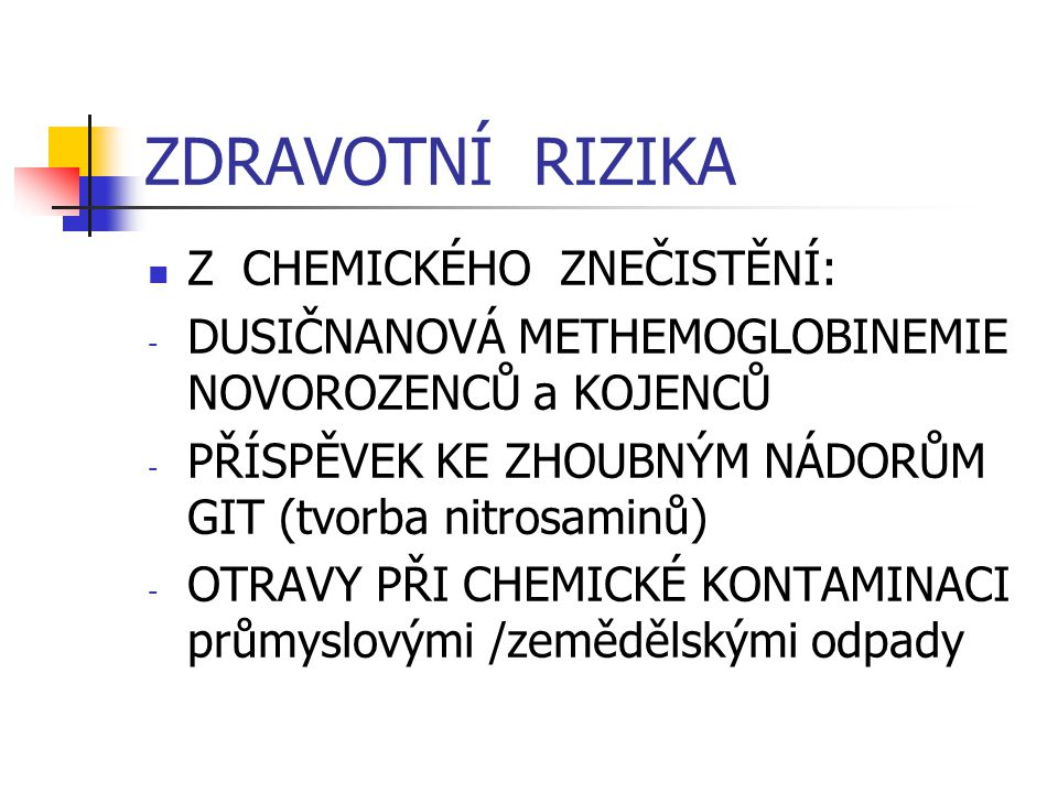ZDRAVOTNÍ RIZIKA Z CHEMICKÉHO ZNEČISTĚNÍ: