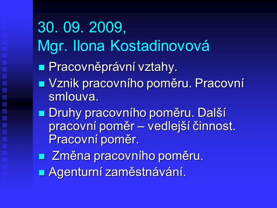 30. 09. 2009, Mgr. Ilona Kostadinovová
