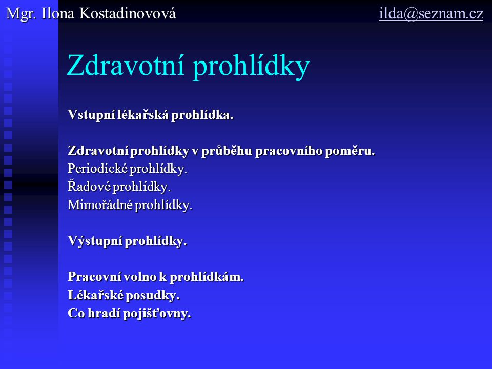 Zdravotní prohlídky Mgr. Ilona Kostadinovová ilda@seznam.cz