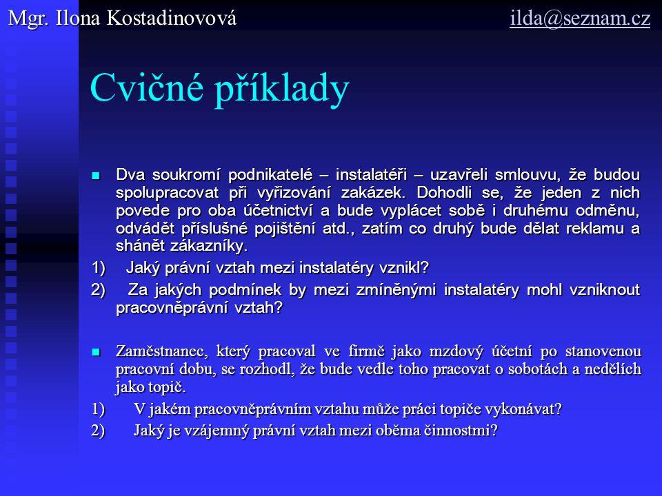 Cvičné příklady Mgr. Ilona Kostadinovová ilda@seznam.cz