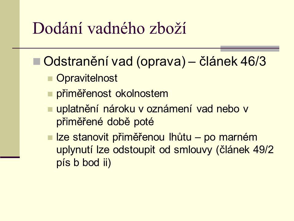 Dodání vadného zboží Odstranění vad (oprava) – článek 46/3