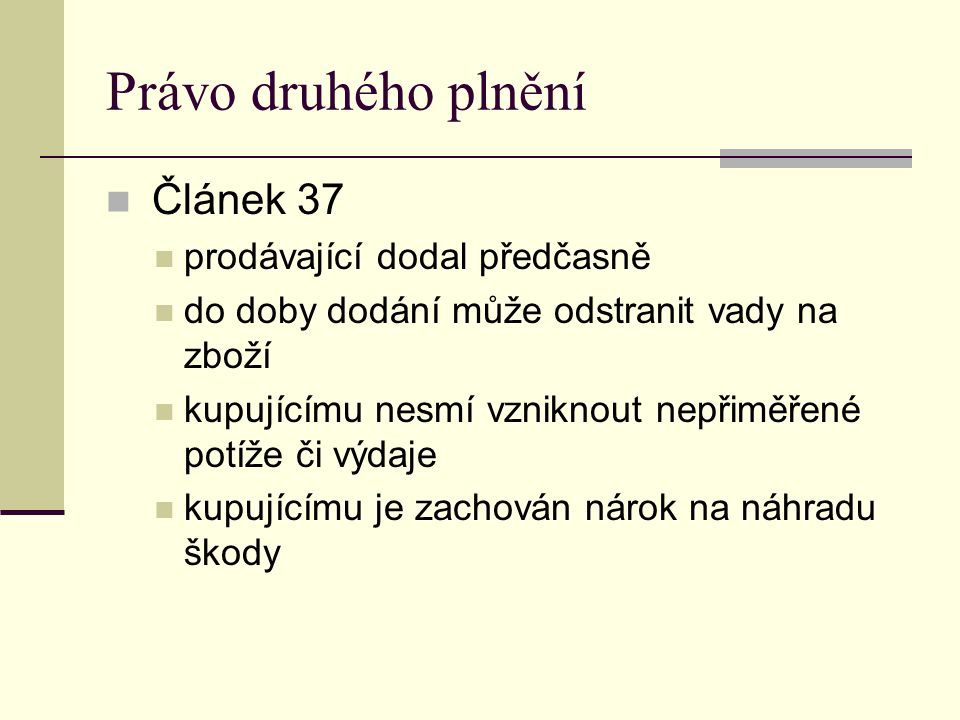 Právo druhého plnění Článek 37 prodávající dodal předčasně