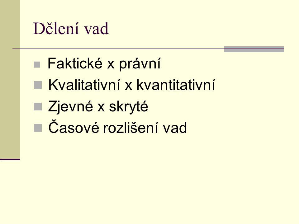 Dělení vad Kvalitativní x kvantitativní Zjevné x skryté
