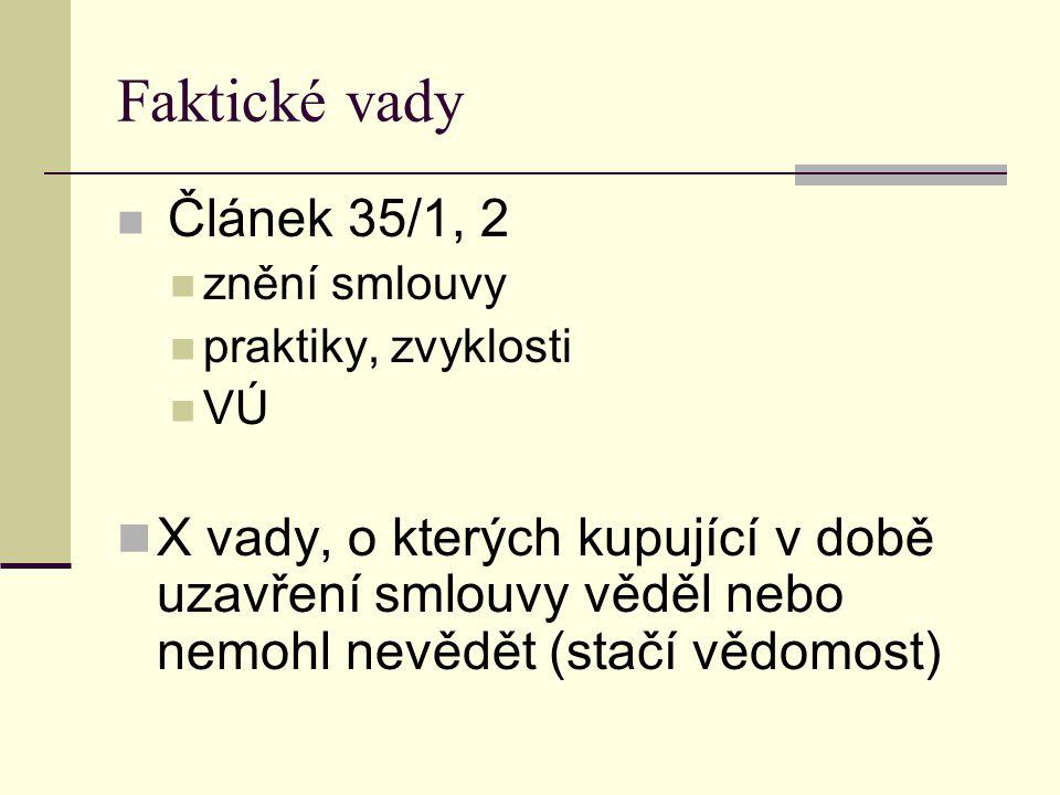 Faktické vady Článek 35/1, 2. znění smlouvy. praktiky, zvyklosti. VÚ.