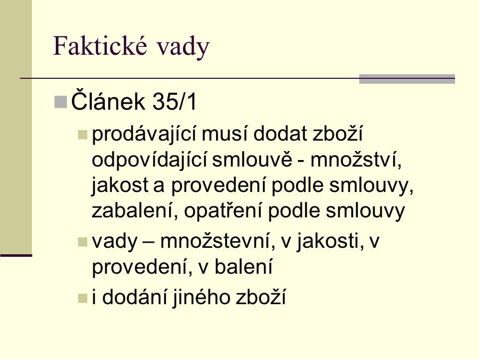 Faktické vady Článek 35/1.