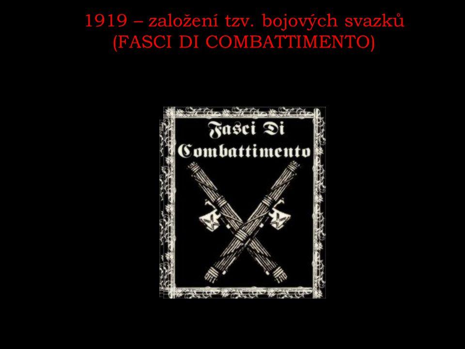 1919 – založení tzv. bojových svazků (FASCI DI COMBATTIMENTO)