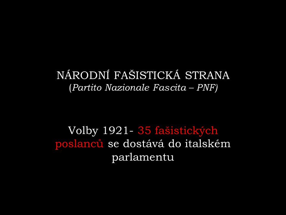 NÁRODNÍ FAŠISTICKÁ STRANA (Partito Nazionale Fascita – PNF)