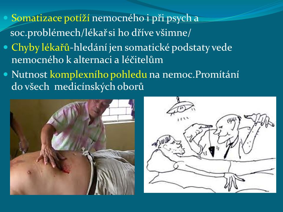 Somatizace potíží nemocného i při psych a