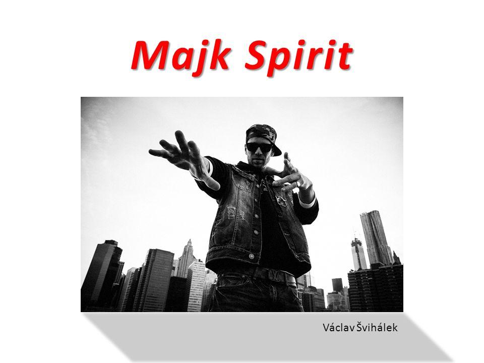 Majk Spirit Václav Švihálek
