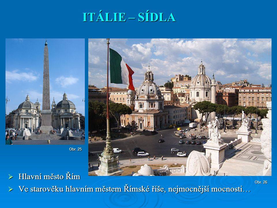 ITÁLIE – SÍDLA Hlavní město Řím
