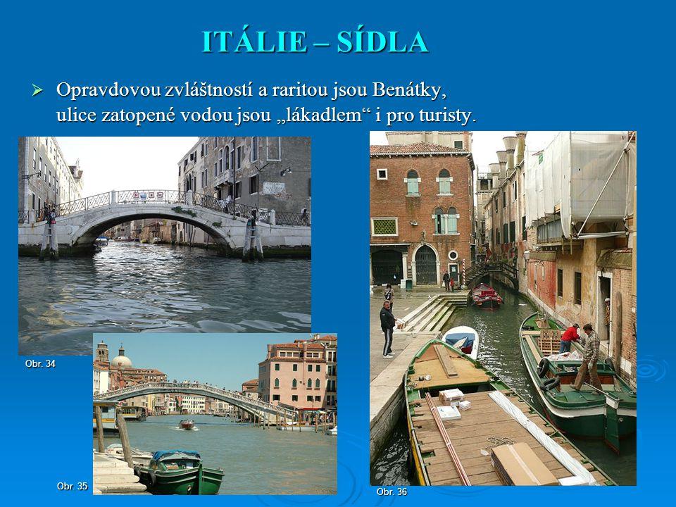 """ITÁLIE – SÍDLA Opravdovou zvláštností a raritou jsou Benátky, ulice zatopené vodou jsou """"lákadlem i pro turisty."""