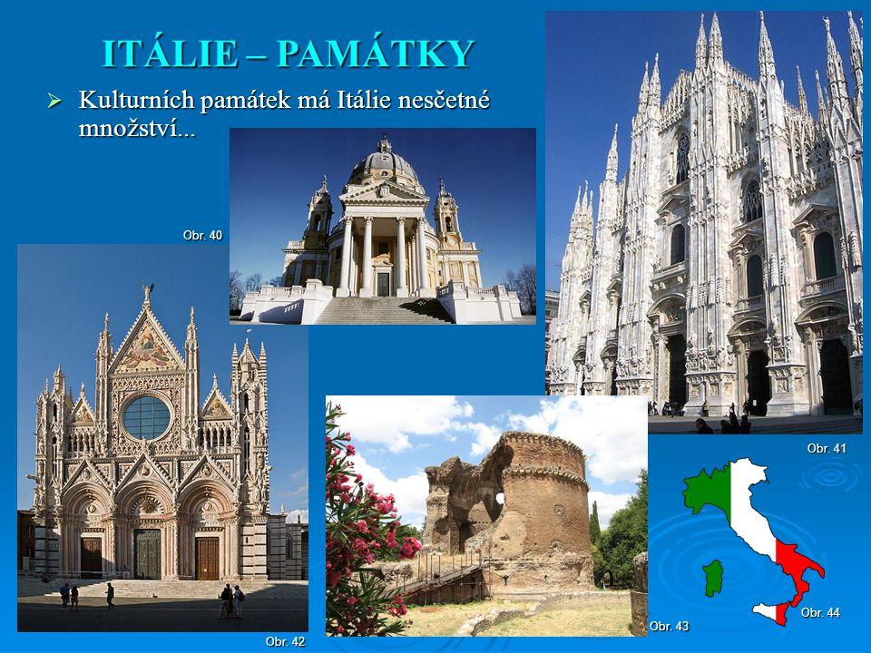 ITÁLIE – PAMÁTKY Kulturních památek má Itálie nesčetné množství...