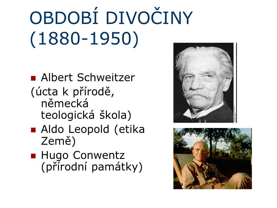 OBDOBÍ DIVOČINY (1880-1950) Albert Schweitzer