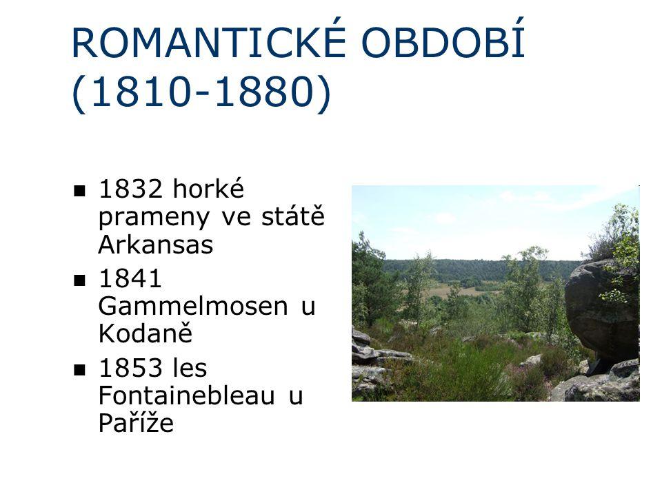 ROMANTICKÉ OBDOBÍ (1810-1880) 1832 horké prameny ve státě Arkansas