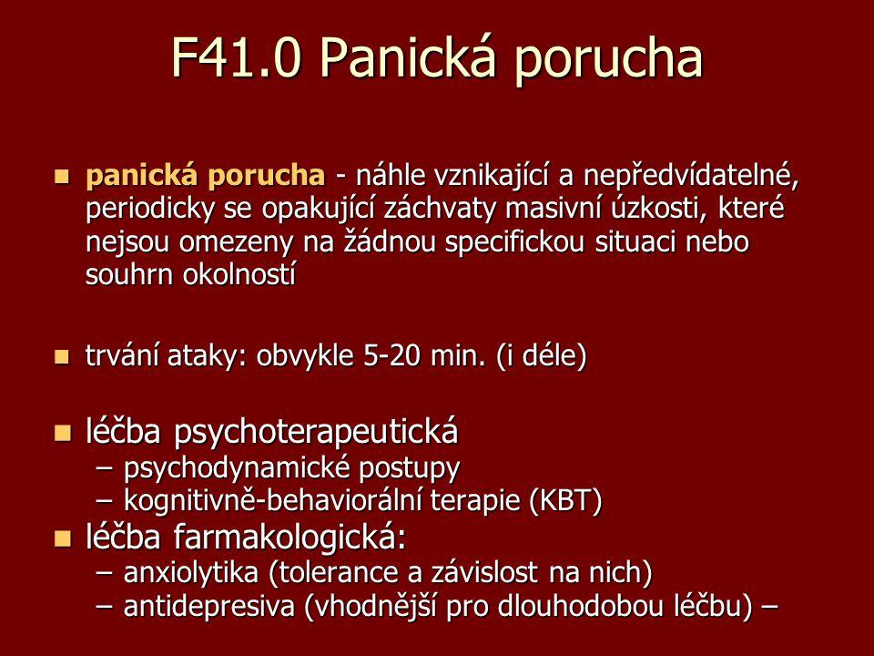 F41.0 Panická porucha léčba psychoterapeutická léčba farmakologická: