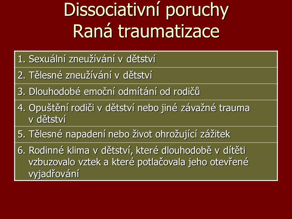 Dissociativní poruchy Raná traumatizace
