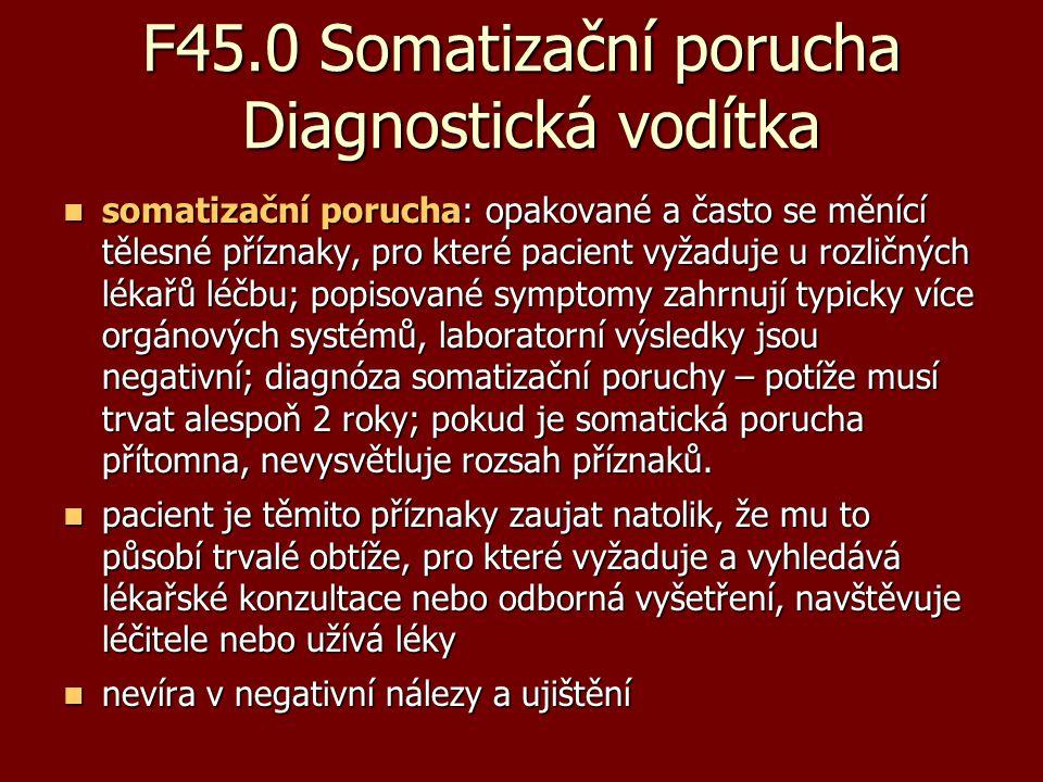 F45.0 Somatizační porucha Diagnostická vodítka