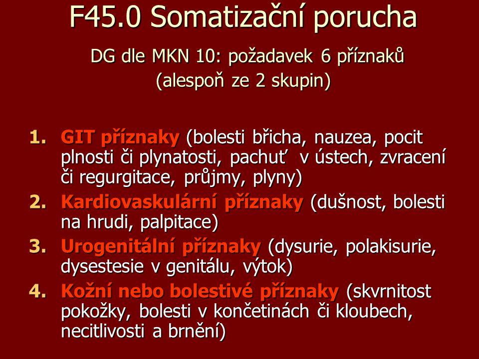 F45.0 Somatizační porucha DG dle MKN 10: požadavek 6 příznaků (alespoň ze 2 skupin)