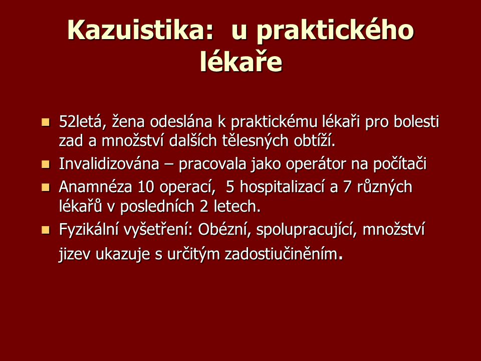 Kazuistika: u praktického lékaře