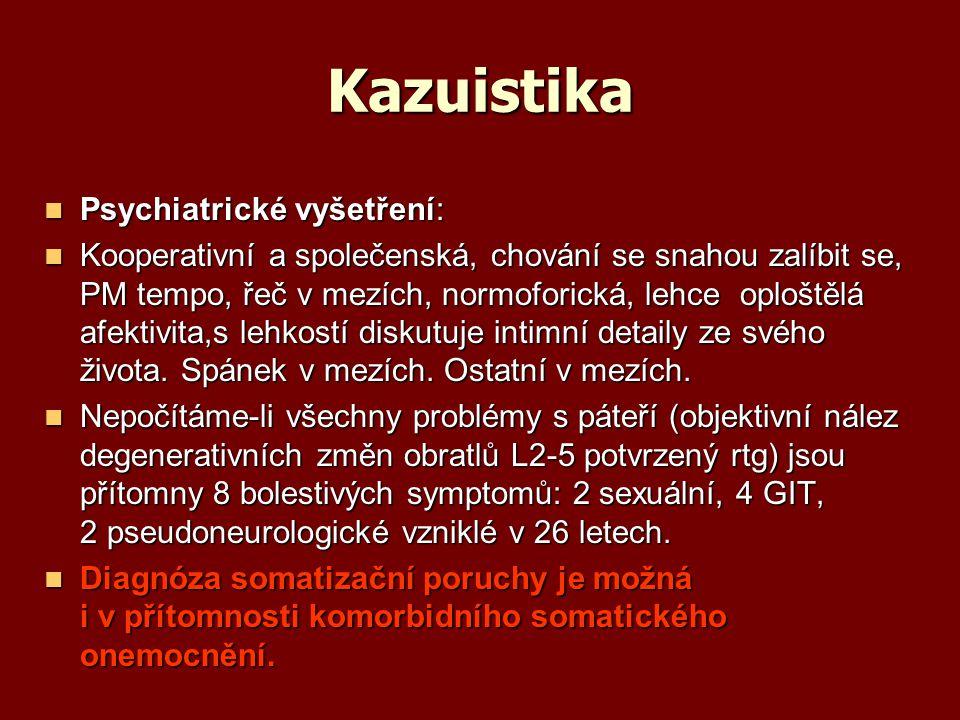 Kazuistika Psychiatrické vyšetření: