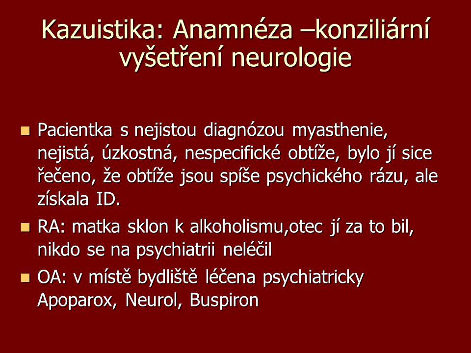 Kazuistika: Anamnéza –konziliární vyšetření neurologie