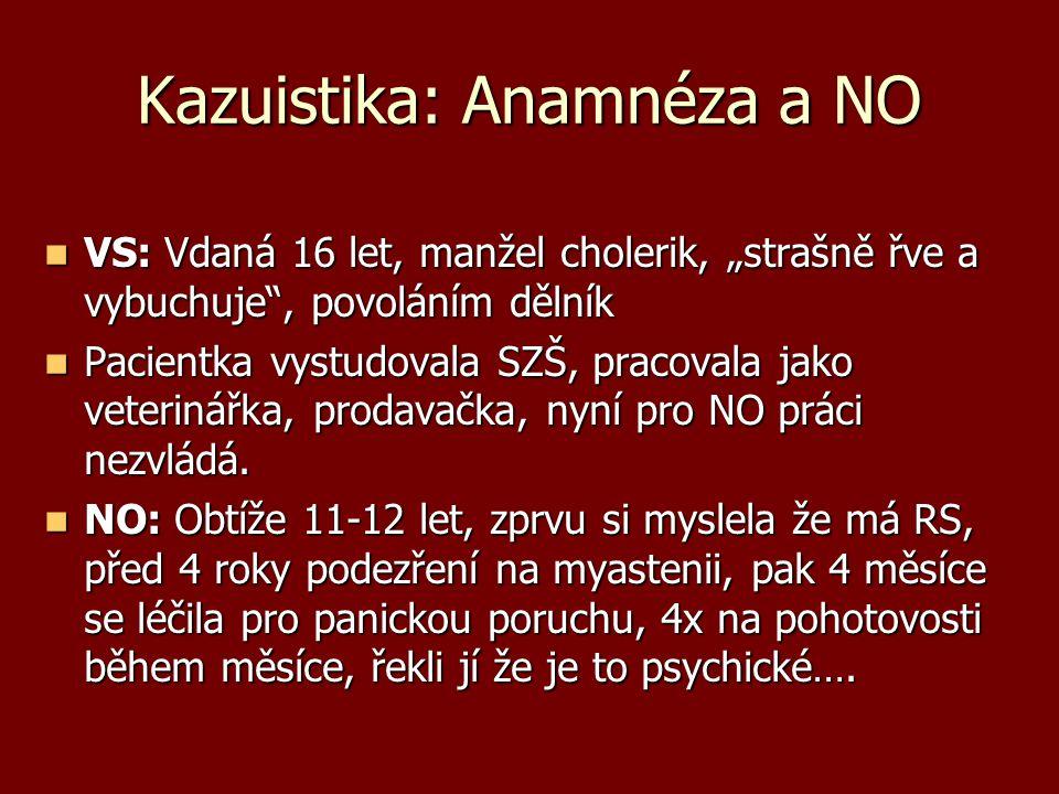 Kazuistika: Anamnéza a NO