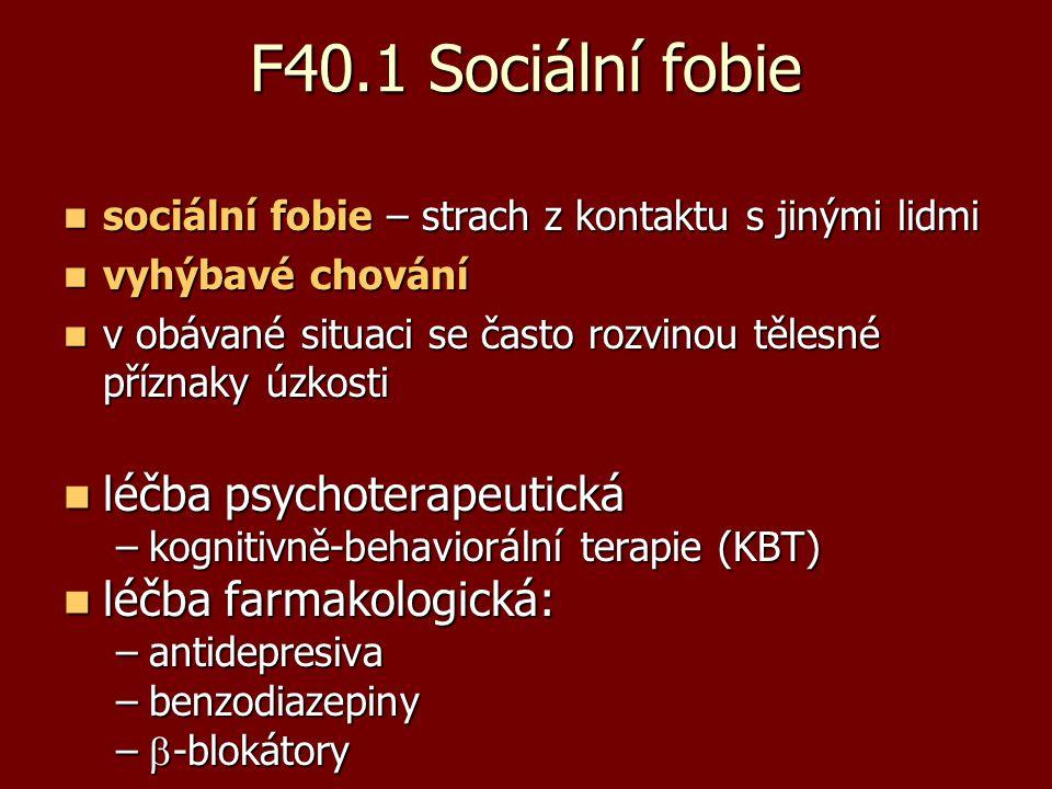 F40.1 Sociální fobie léčba psychoterapeutická léčba farmakologická: