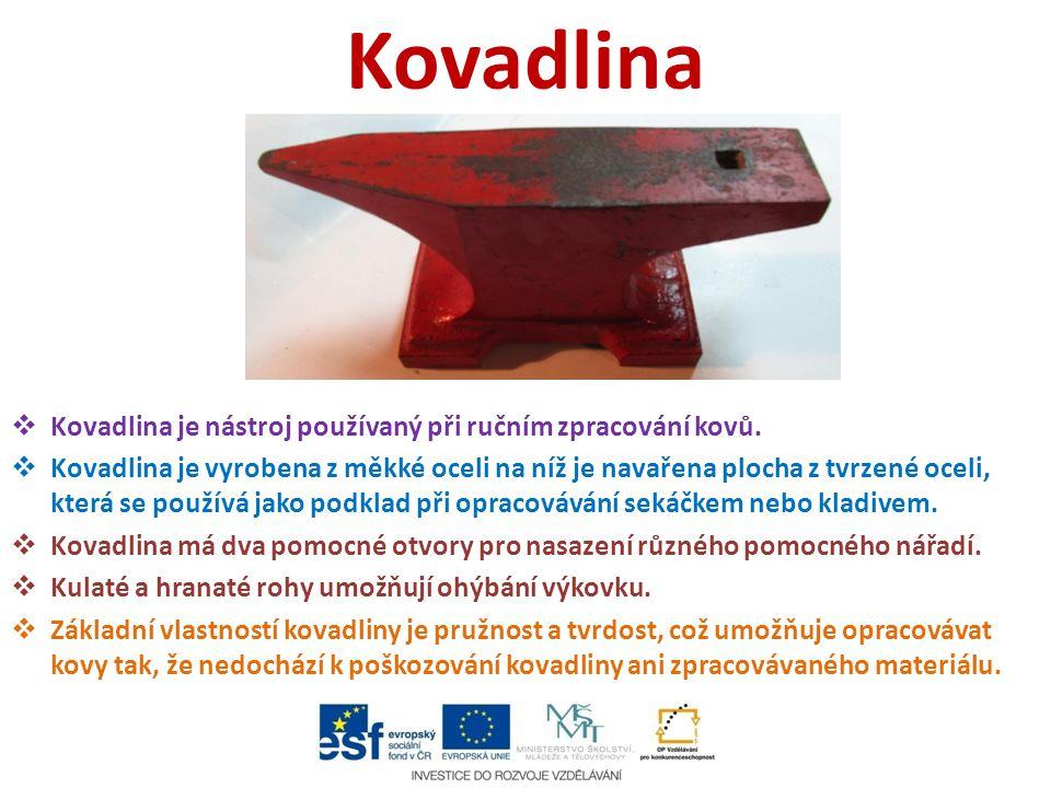 Kovadlina Kovadlina je nástroj používaný při ručním zpracování kovů.