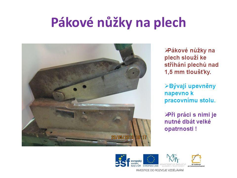Pákové nůžky na plech Pákové nůžky na plech slouží ke stříhání plechů nad 1,5 mm tloušťky. Bývají upevněny napevno k pracovnímu stolu.