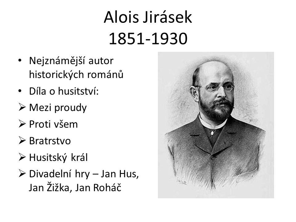 Alois Jirásek 1851-1930 Nejznámější autor historických románů
