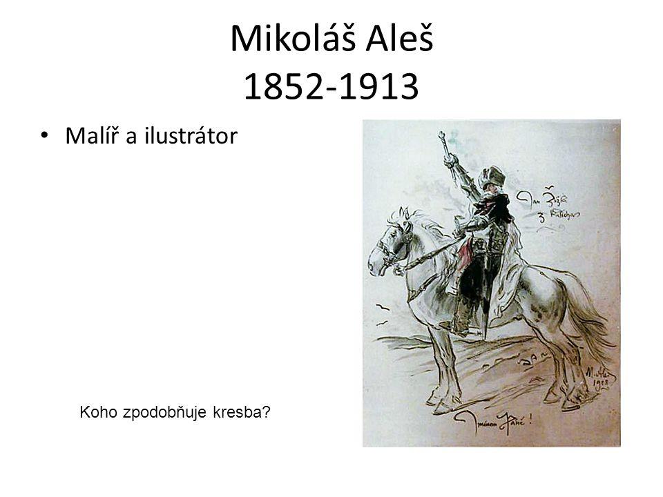 Mikoláš Aleš 1852-1913 Malíř a ilustrátor Koho zpodobňuje kresba