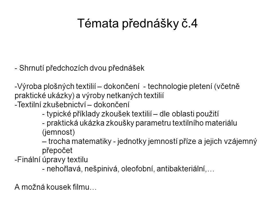 Témata přednášky č.4 Shrnutí předchozích dvou přednášek