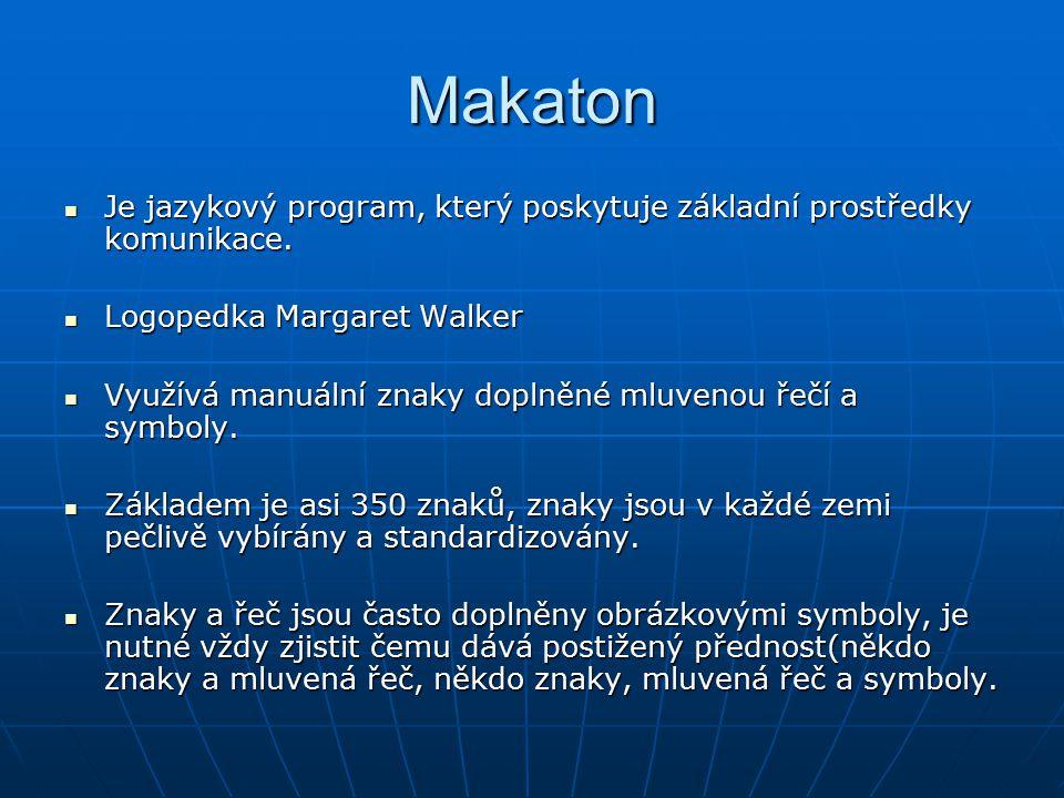 Makaton Je jazykový program, který poskytuje základní prostředky komunikace. Logopedka Margaret Walker.