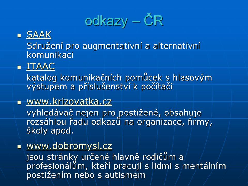 odkazy – ČR SAAK ITAAC www.krizovatka.cz www.dobromysl.cz