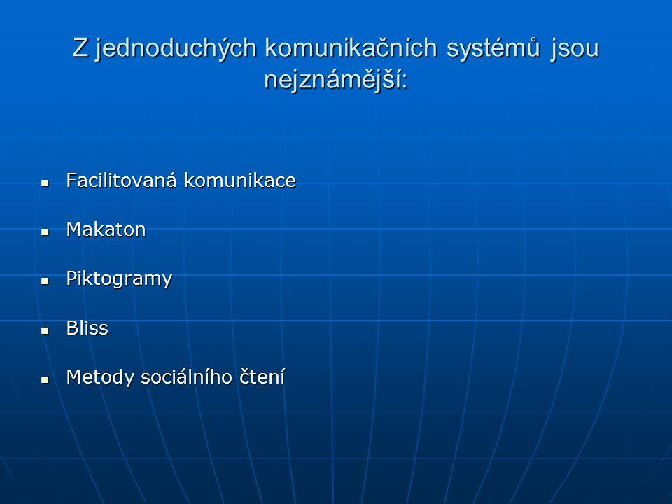 Z jednoduchých komunikačních systémů jsou nejznámější: