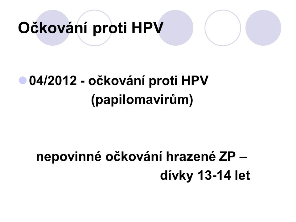 Očkování proti HPV 04/2012 - očkování proti HPV (papilomavirům)