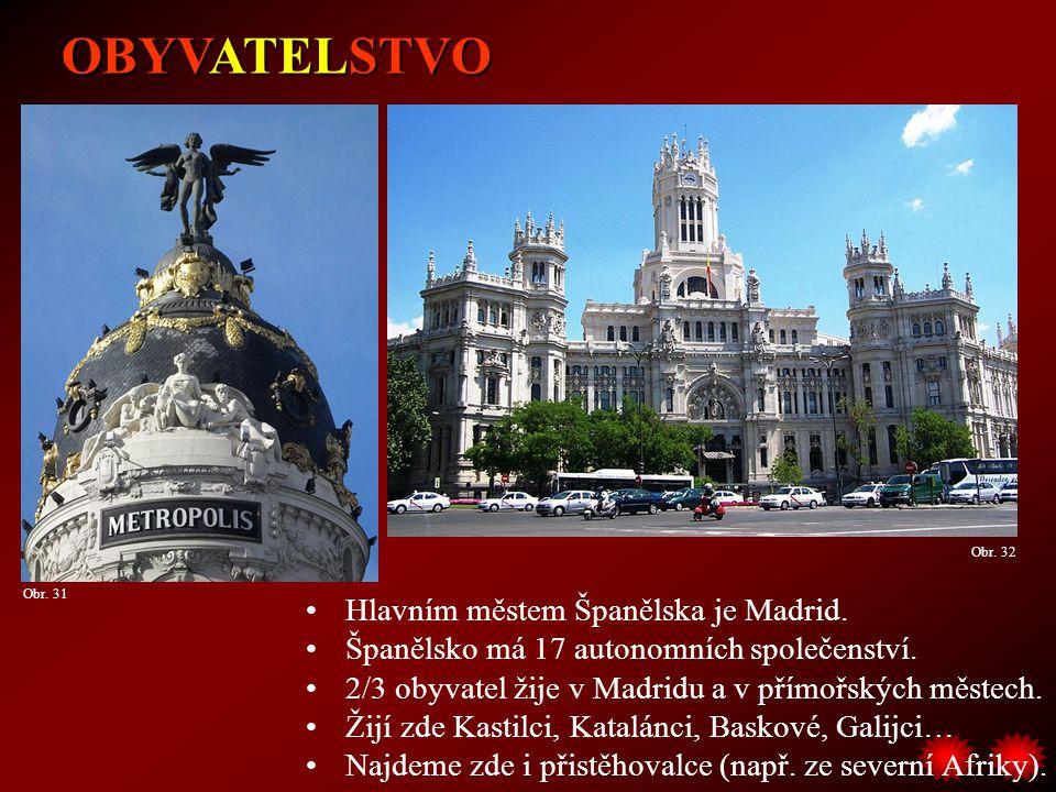 OBYVATELSTVO Hlavním městem Španělska je Madrid.