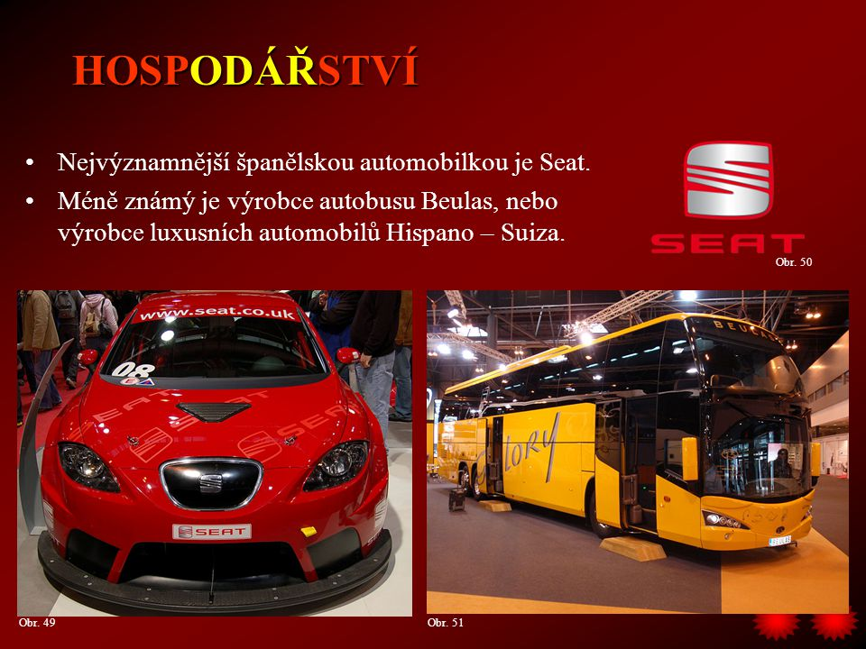 HOSPODÁŘSTVÍ Nejvýznamnější španělskou automobilkou je Seat.