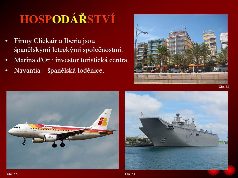 HOSPODÁŘSTVÍ Firmy Clickair a Iberia jsou španělskými leteckými společnostmi. Marina d Or : investor turistická centra.