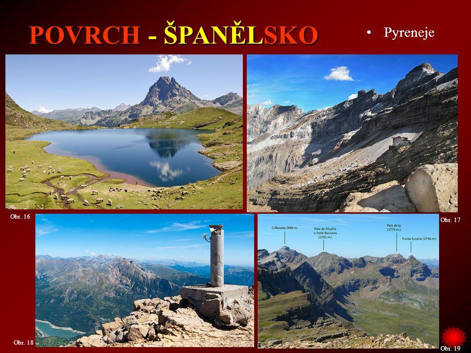 POVRCH - ŠPANĚLSKO Pyreneje Obr. 16 Obr. 17 Obr. 18 Obr. 19