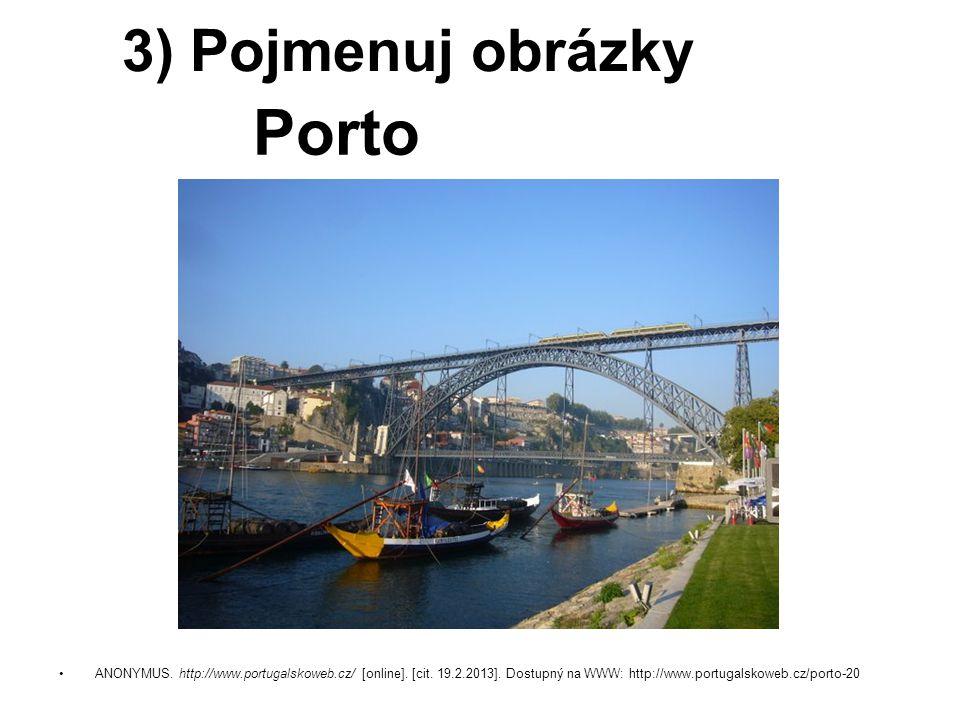 Porto 3) Pojmenuj obrázky